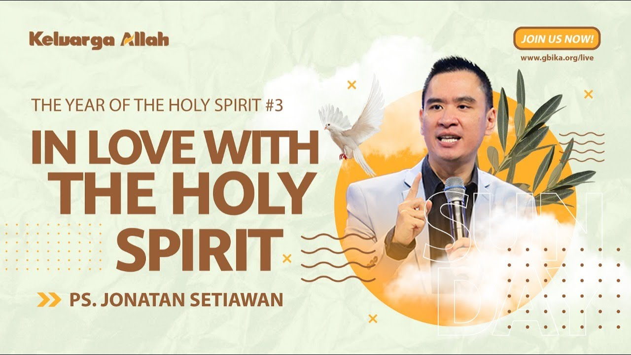 Jatuh Cinta Dengan Roh Kudus - Ps Jonatan Setiawan