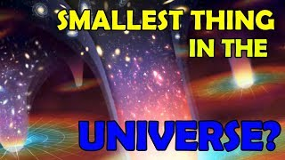 SMALLEST Thing In The Universe