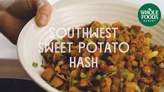 Southwest Sweet Potato Hash | Special Diet Recipes | Whole Foods Market