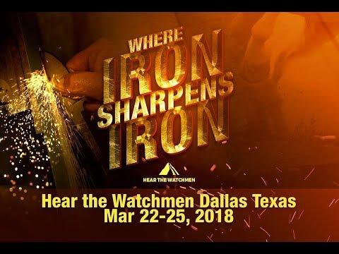 HEAR THE WATCHMEN DALLAS CONFERENCE UPDATE