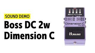 Boss DC 2w Dimension C - Sound Demo (no talking)