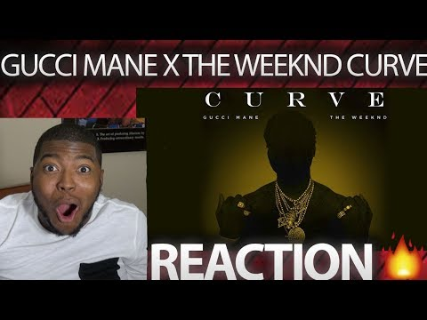 Gucci Mane   Curve feat The Weeknd | REACTION |