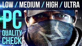 WATCHDOGS PC Quality Test - LOW / MEDIUM / HIGH / ULTRA 1080P