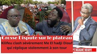 Kilifeu clash sévérement Me El hadji Diouf qui réplique violemment à son tour