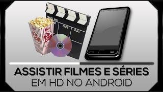 Como assistir filmes e séries em HD no android
