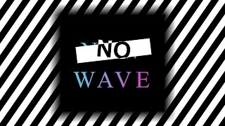No Wave: The Music Of An Era