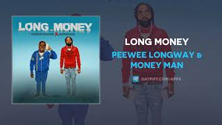 Gambar cover Peewee Longway & Money Man - Long Money (AUDIO)