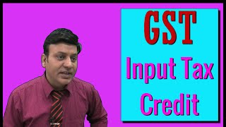 GST: Input Tax Credit: Lecture 1: CA I CS I CMA I Tax Professionals