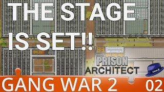 Prison Architect Gang War 2 - Part 2 - The Stage Is Set! - Gameplay