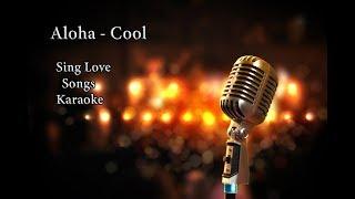 [KARAOKE] Aloha - Cool   English version   Sing Love Songs Karaoke