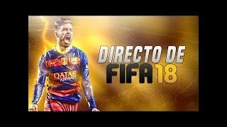 DIRECTO DE MADRUGADA FIFA 18
