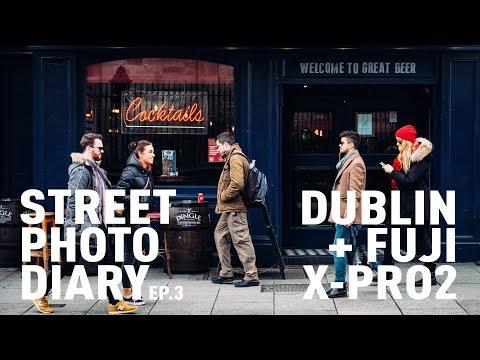 Street Photo Diary 3: Dublin + Fuji X-Pro2