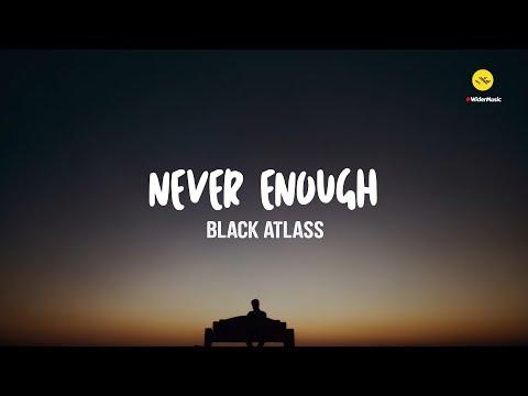 black-atlass---never-enough-lyrics