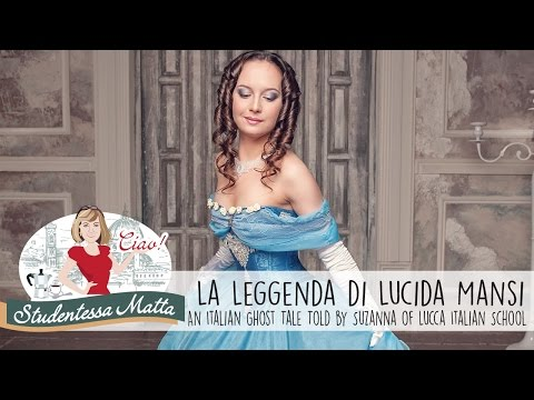 La Leggenda di Lucida Mansi. An Italian Ghost Story
