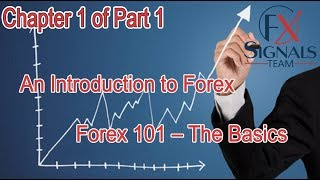An Introduction to Forex: Forex 101 – The Basics | Chapter 1/5 of Part 1