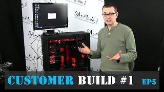 Sequntial Facepalms - Customer Build #1 - Ep 5 (the last)