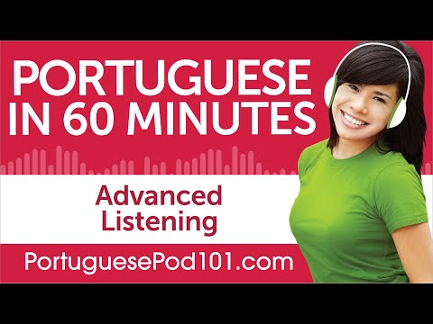 60 Minutes of Advanced Portuguese Listening Comprehension