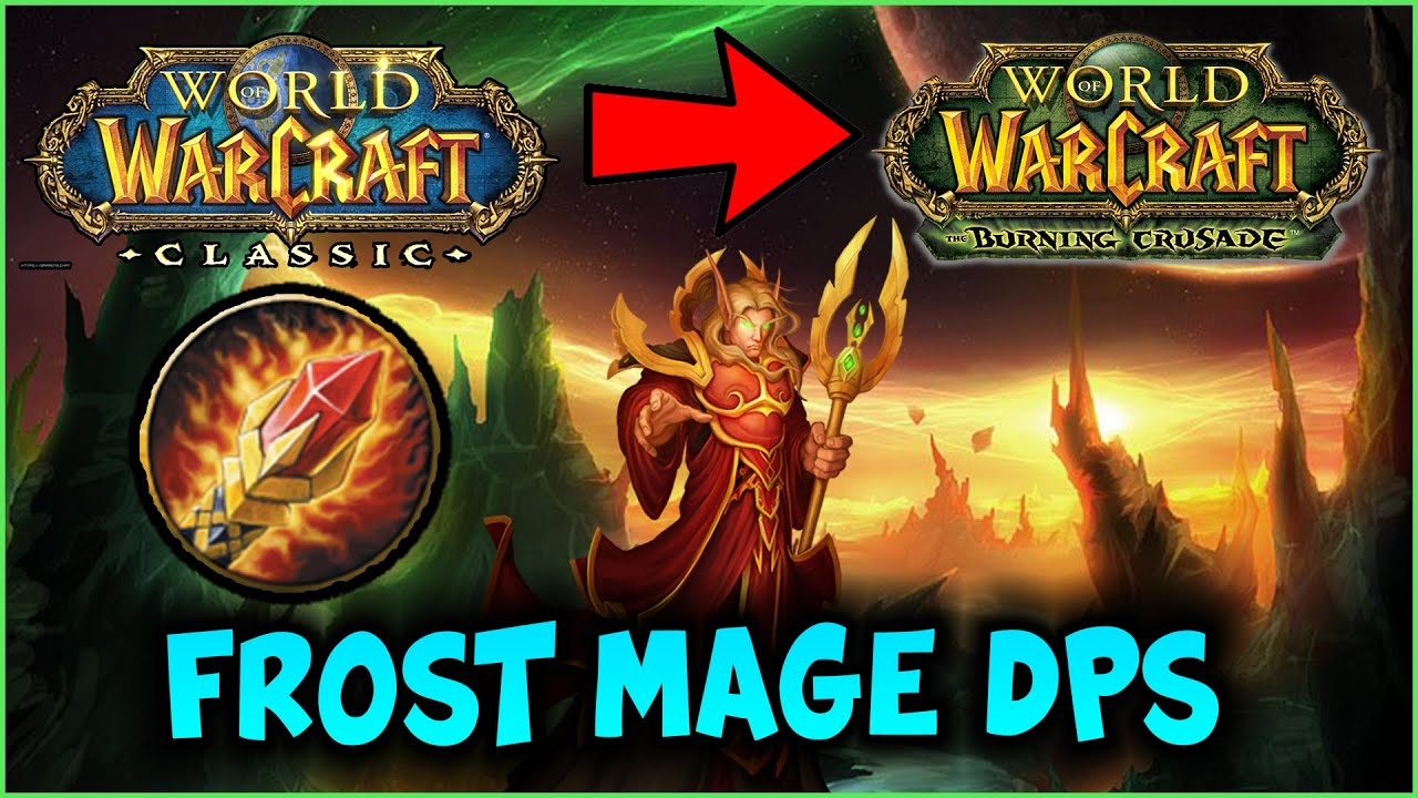 Wow Frost Mage Dps Tbc Classic All Tiers Episode 1 Youtube