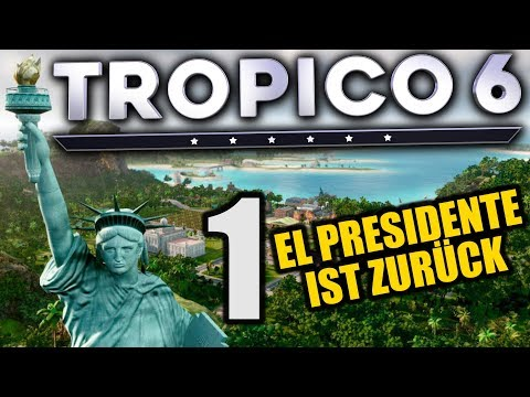 Tropico 6 - 1 - El Presidente ist zurück! - [ Tropico 6 Deutsch Gameplay | Closed Beta]