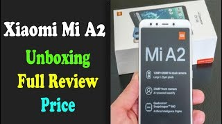New Xiaomi Mi A2 4G Phablet  Unboxing and Full Review - Price