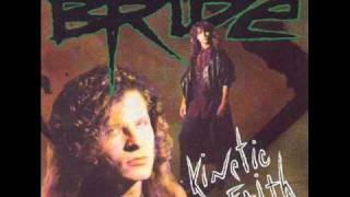 Bride - 6 - Everybody Knows My Name - Kinetic Faith (1991)
