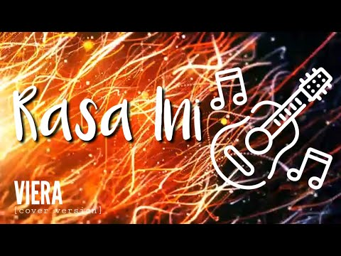 RASA INI - VIERA (cover Version) - CHORD LIRIK LAGU