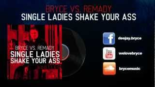 BRYCE vs. Remady - Single Ladies Shake Your Ass