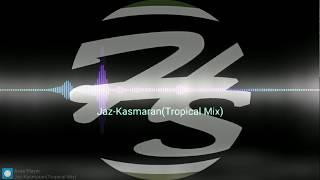 Jaz-Kasmaran(Tropical Mix)