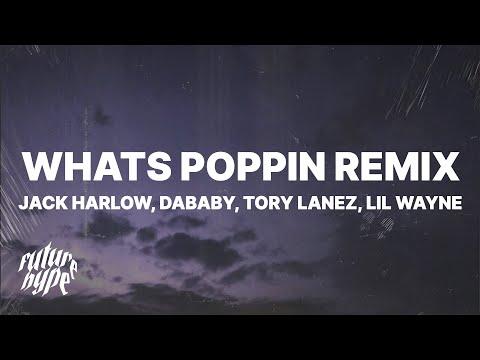 Jack Harlow – WHATS POPPIN Remix (Lyrics) ft. Dababy, Tory Lanez & Lil Wayne