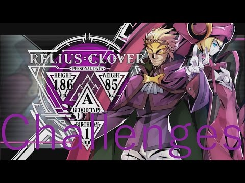 Blazblue Central Fiction Relius Clover Challenges |