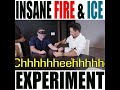 Rick Lax Insane Fire And Ice Experiment