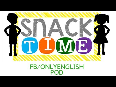 English Podcast - Esl English - Snack Time!- Healthy Foods for Kids