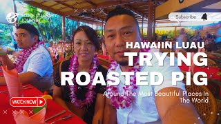 Visit to Polynesian Culture Center ( Luau Hawaiin Style)