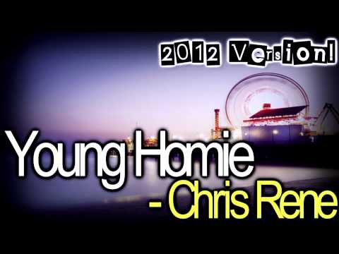 Young Homie 2012 Version - Chris Rene