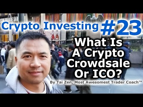 Crypto Investing #23 - What Is A Cryptocurrency Crowdsale Or Initial Coin Offering (ICO)?