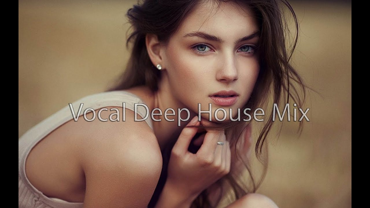 Best vocal deep house music chill out club music mix for Very deep house music