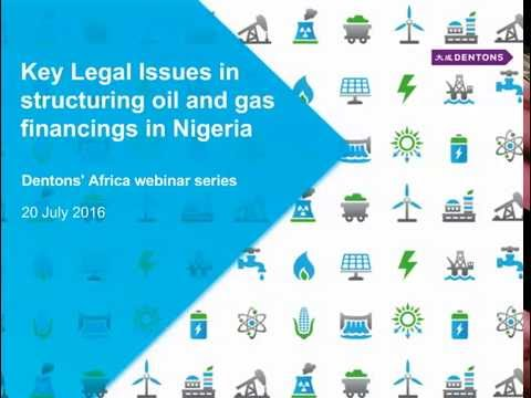 Key legal issues in structuring oil and gas financing in Nig
