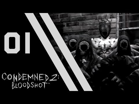Let's Play Condemned 2: Bloodshot - 01 - Rock Bottom