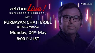 #RekhtaLive | Unplugged & Unheard | Sitar & Vocal with Purbayan Chatterjee