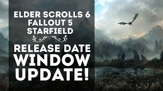 Elder Scrolls 6 and Starfield Release Date Update!  New Details!  When Will Fallout 5 Release?