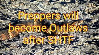 Preppers will become Outlaws after SHTF