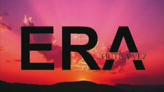 Video ERA OUTRA VEZ download MP3, 3GP, MP4, WEBM, AVI, FLV November 2017