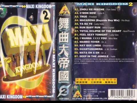 MAXI KINGDOM 舞曲大帝國 2- C'MON NOW