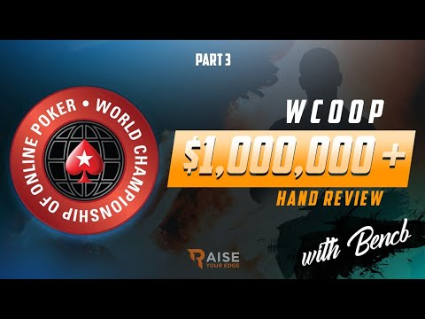 $1 Million Dollar Win | $100K buy-in WCOOP | Hand Review with Bencb | Part 3