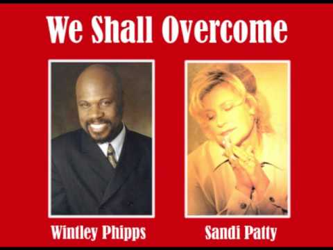 Sandi Patty & Wintley Phipps ~ We Shall Overcome