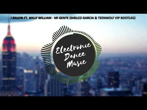 J Balvin Ft. Willy William - Mi Gente (Shelco Garcia & TeenWolf VIP Bootleg [Electro]