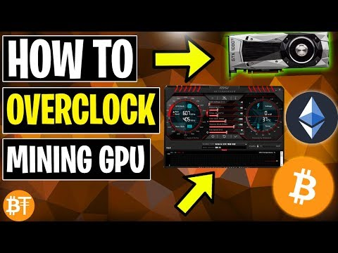 ????How To Overclock A GPU For Mining Cryptocurrencies - NVIDIA+AMD Tutorial