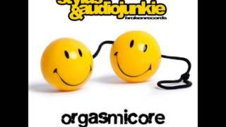 Stylus & Audiojunkie - Orgasmicore