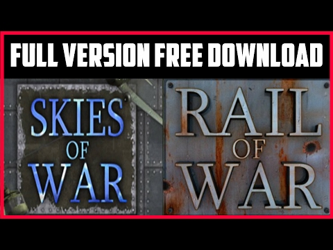 Skies Of War + Rail Of War | [Full Version Free Download]