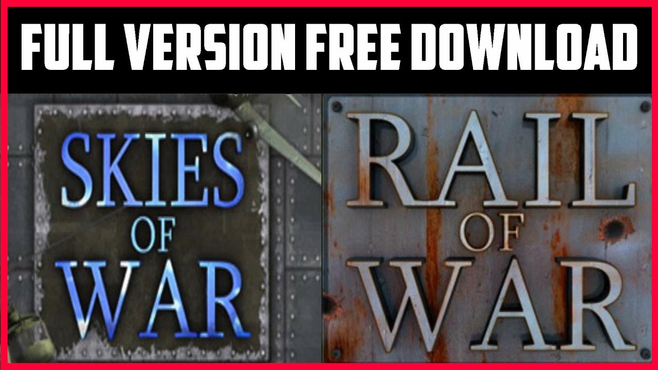 Skies of War + Rail of War | [Full Version Free Download]